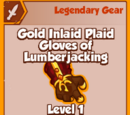 Gold Inlaid Plaid Gloves of Lumberjacking (Legendary)