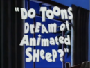 Do Toons Dream of Animated Sheep - Title.png