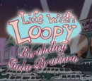 Life with Loopy Birthday Gala-Bration