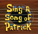 Sing a Song of Patrick (transcript)