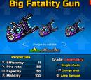 Big Fatality Gun