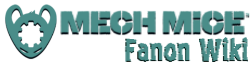 Mech Mice Fanon Wiki