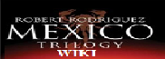 El Mariachi Trilogy Wiki