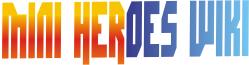 Mini Heroes Wiki