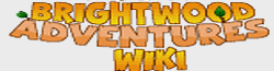 Brightwood Adventures Wiki