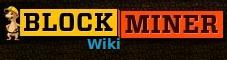 Block Miner Wiki