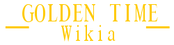 Wiki Golden Time (Español)