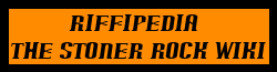 Riffipedia - The Stoner Rock Wiki